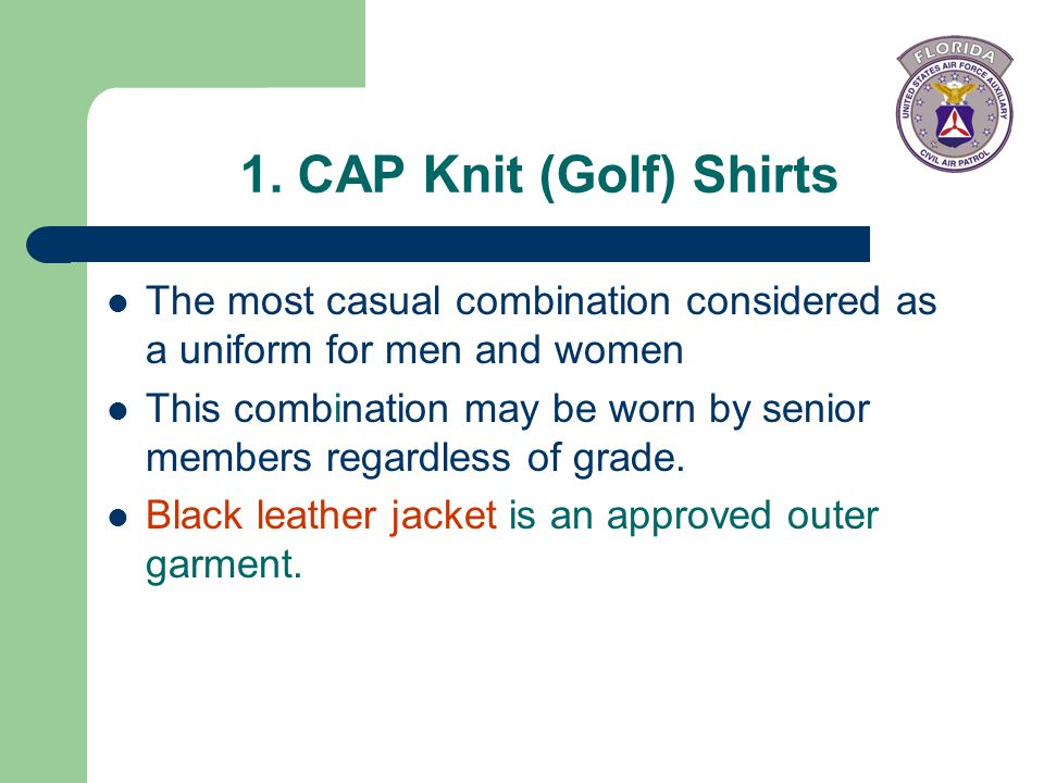 1. CAP Knit (Golf) Shirts The most casual combination considered as a uniform for men and women.
