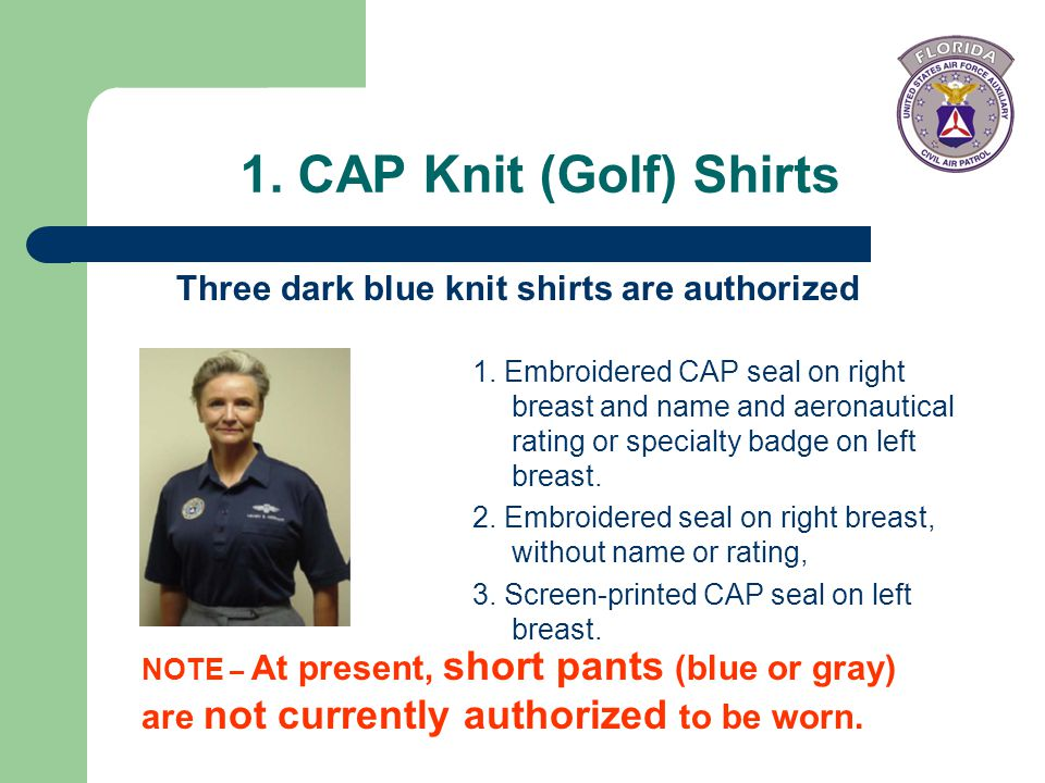 1. CAP Knit (Golf) Shirts Three dark blue knit shirts are authorized