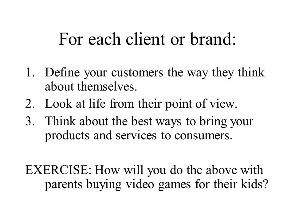 For each client or brand:
