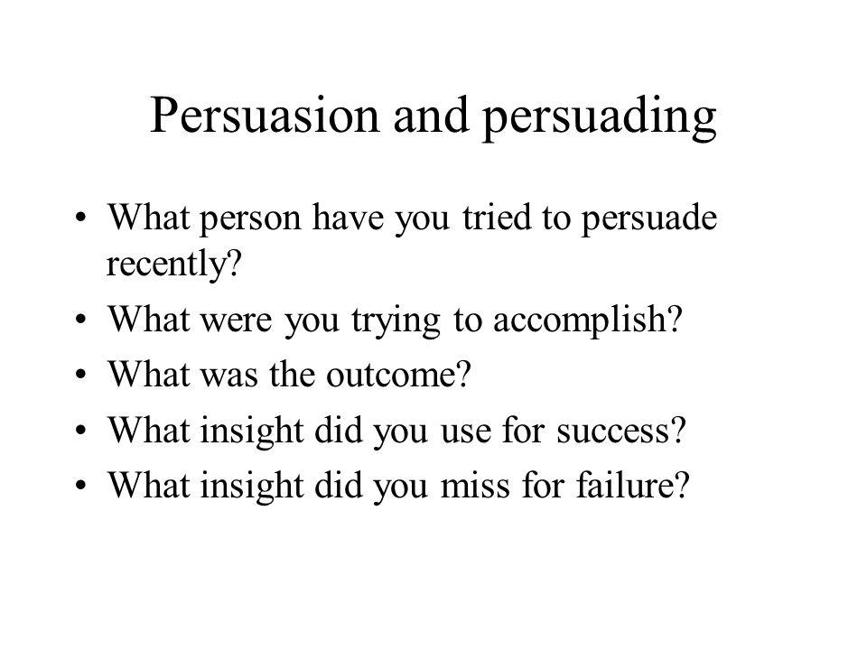 Persuasion and persuading
