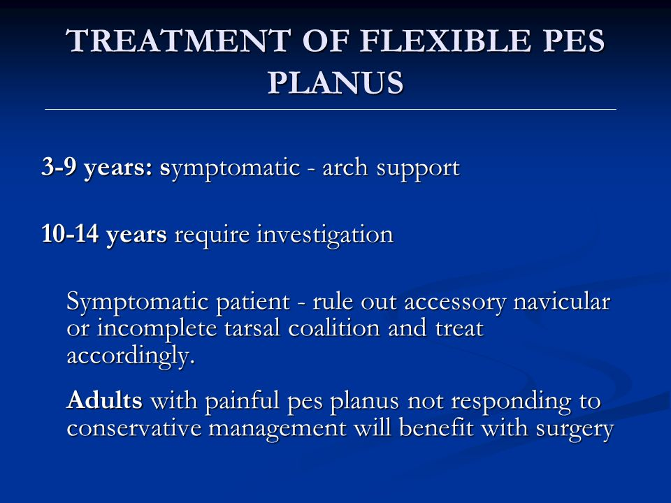 TREATMENT OF FLEXIBLE PES PLANUS