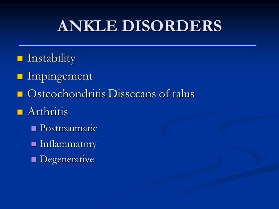 ANKLE DISORDERS Instability Impingement