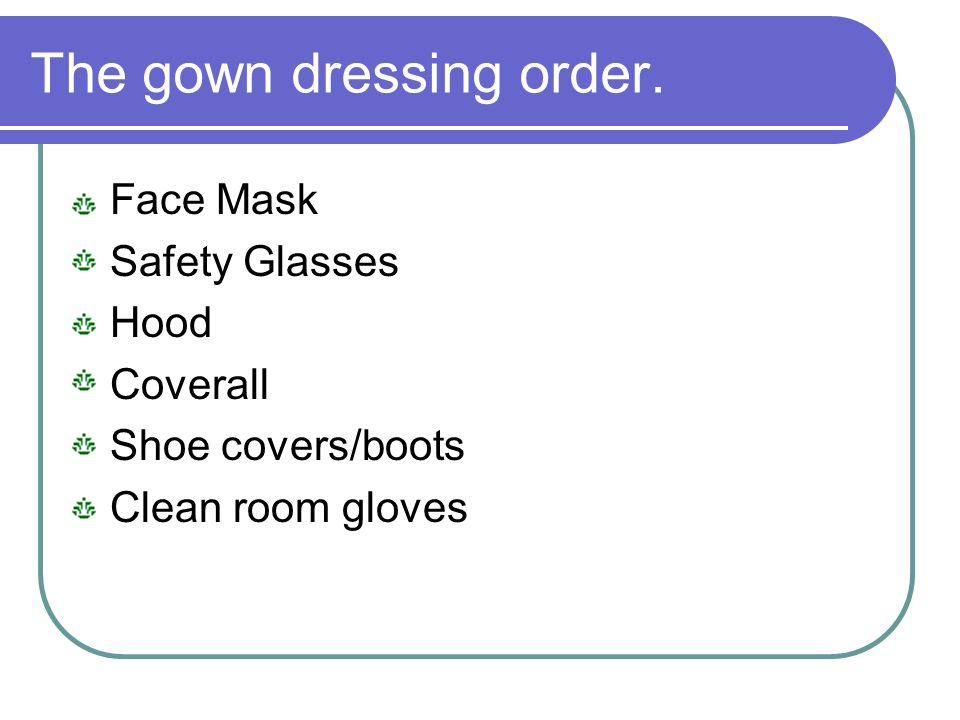The gown dressing order.