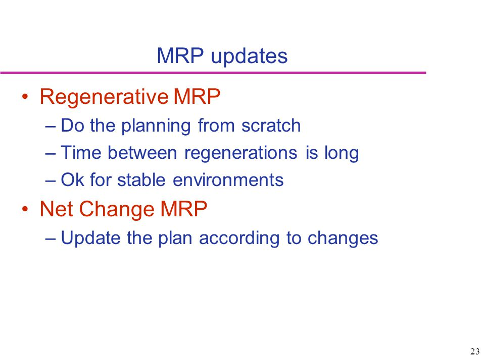 MRP updates Regenerative MRP Net Change MRP