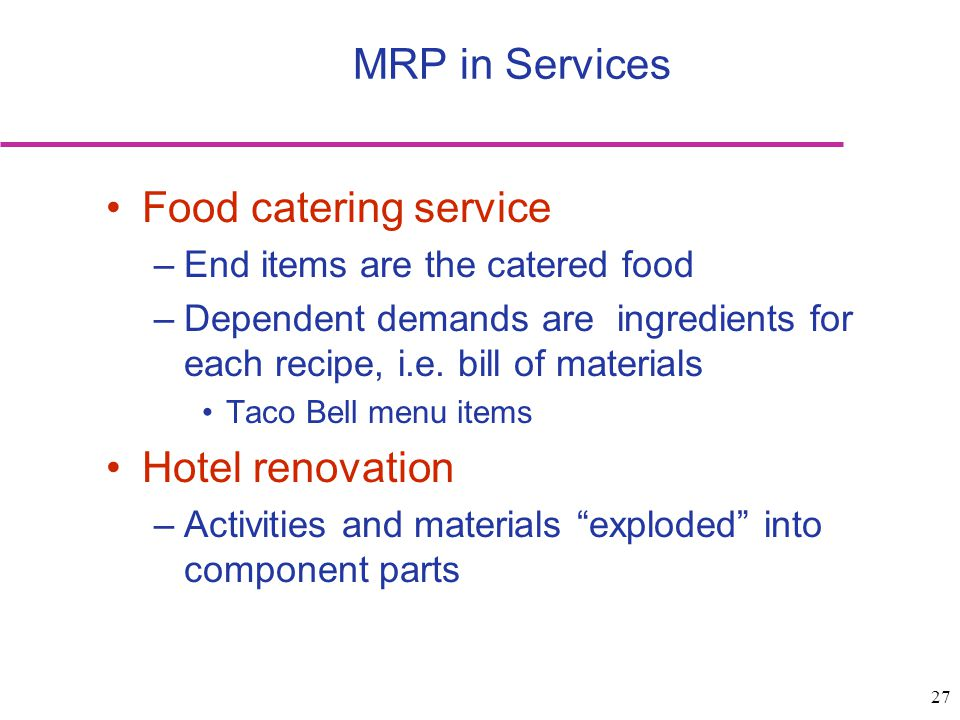 MRP in Services Food catering service Hotel renovation