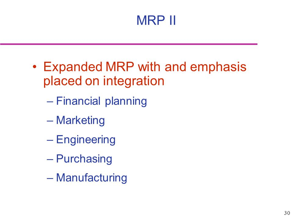 Expanded MRP with and emphasis placed on integration