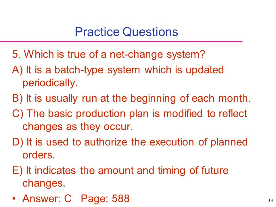 Practice Questions 5. Which is true of a net-change system
