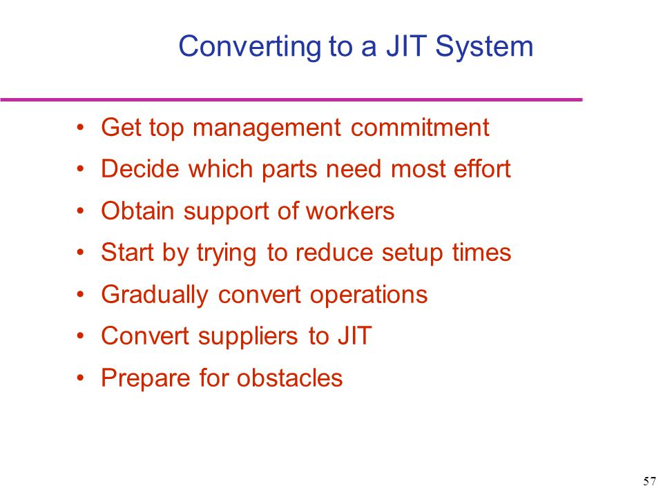 Converting to a JIT System