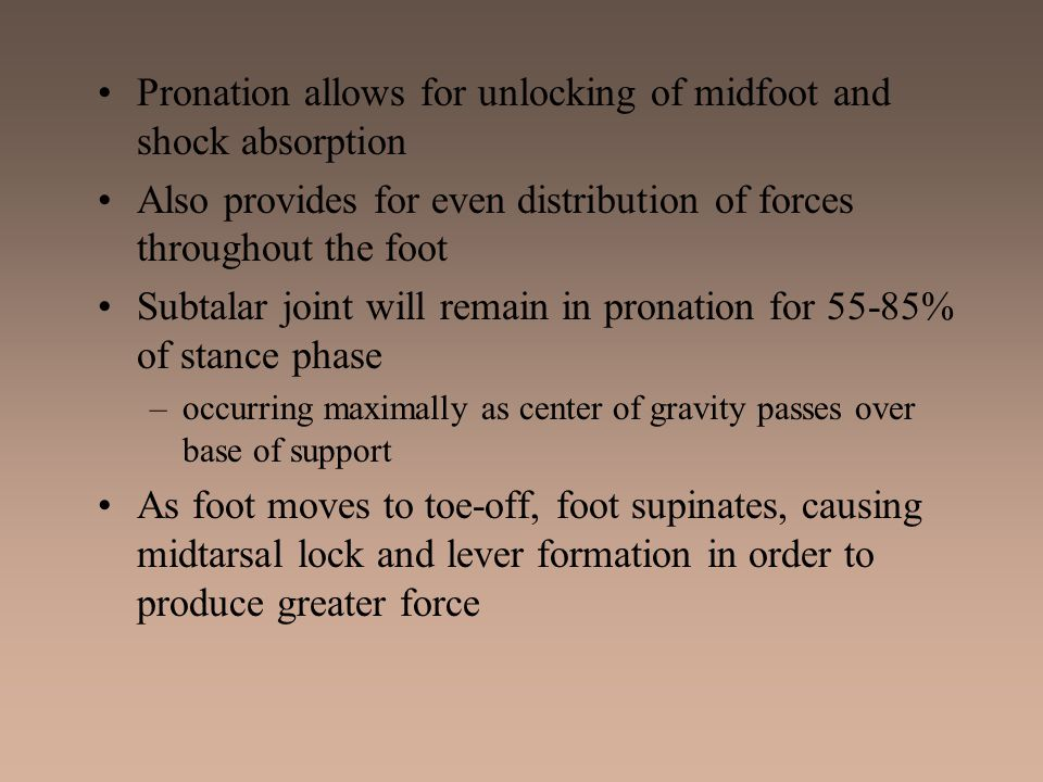 Pronation allows for unlocking of midfoot and shock absorption