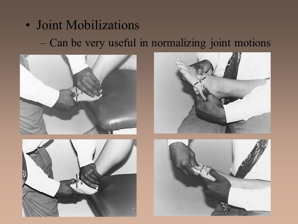 Joint Mobilizations Can be very useful in normalizing joint motions