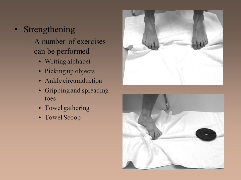Strengthening A number of exercises can be performed Writing alphabet