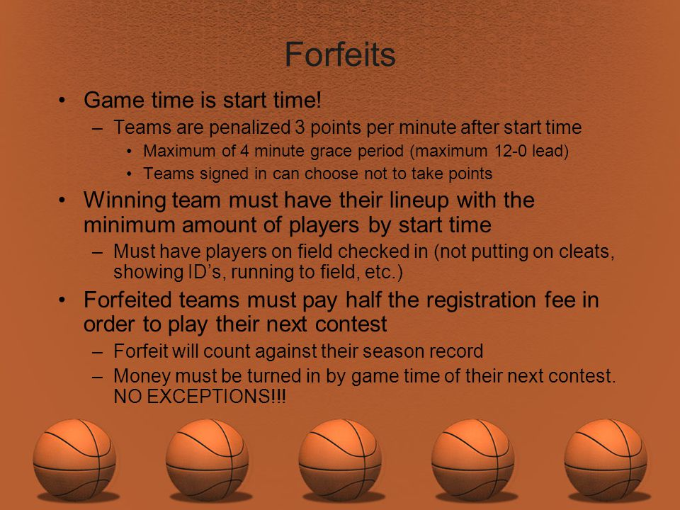 Forfeits Game time is start time!