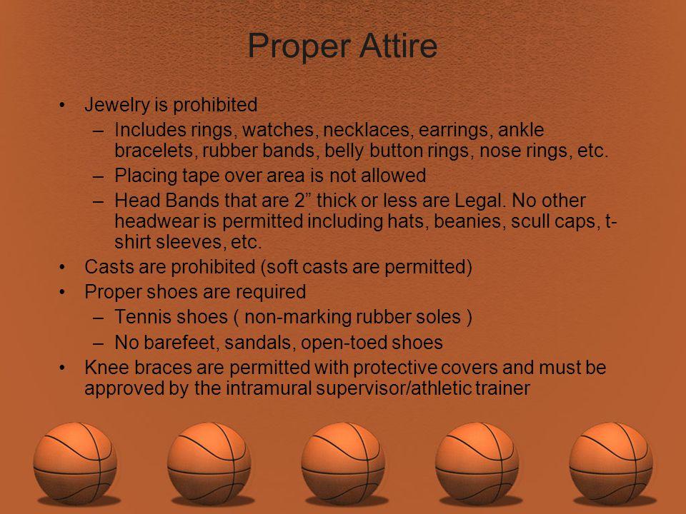 Proper Attire Jewelry is prohibited