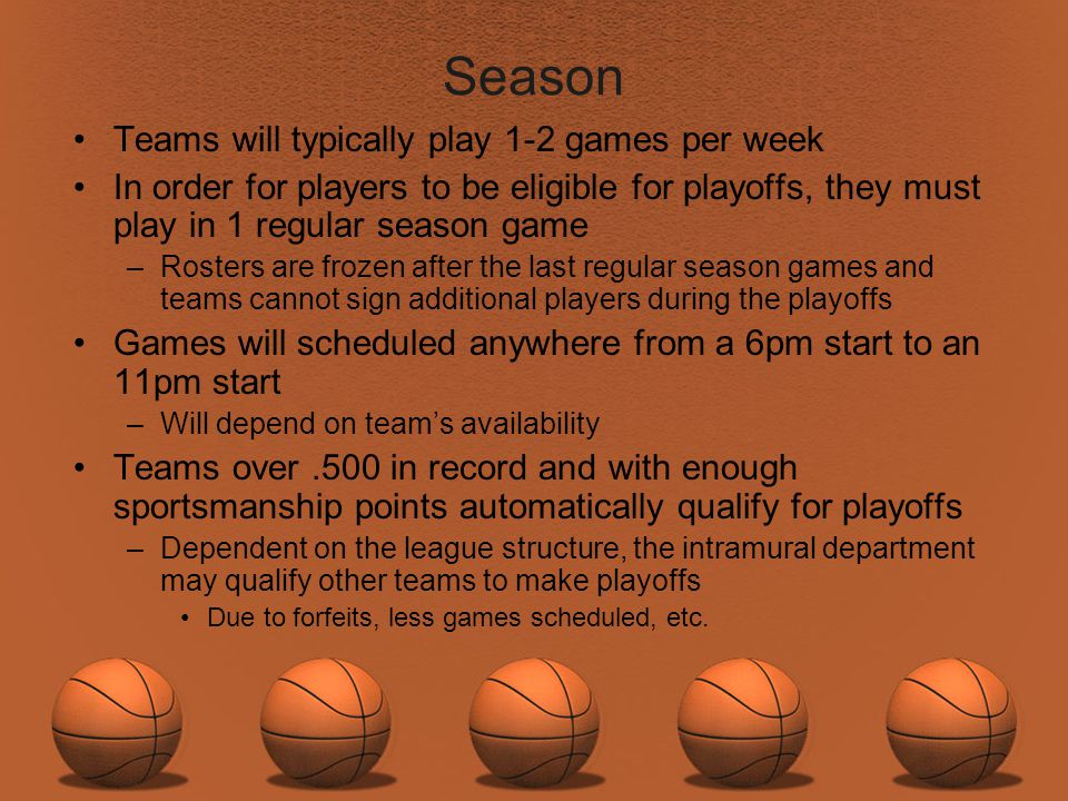 Season Teams will typically play 1-2 games per week