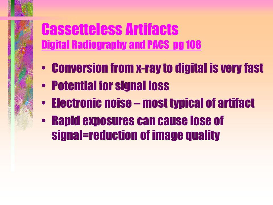 Cassetteless Artifacts Digital Radiography and PACS pg 108