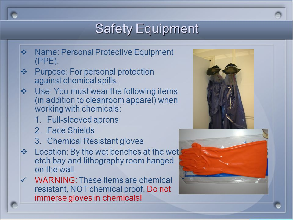 Safety Equipment Name: Personal Protective Equipment (PPE).