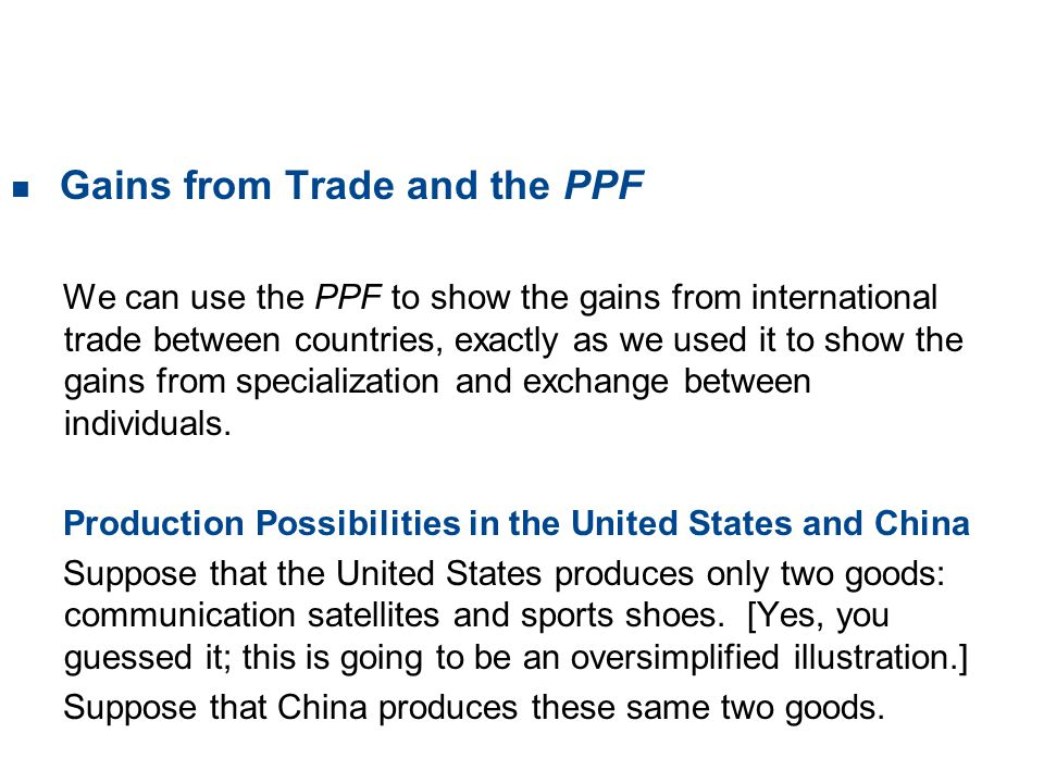 19.2 THE GAINS FROM TRADE Gains from Trade and the PPF