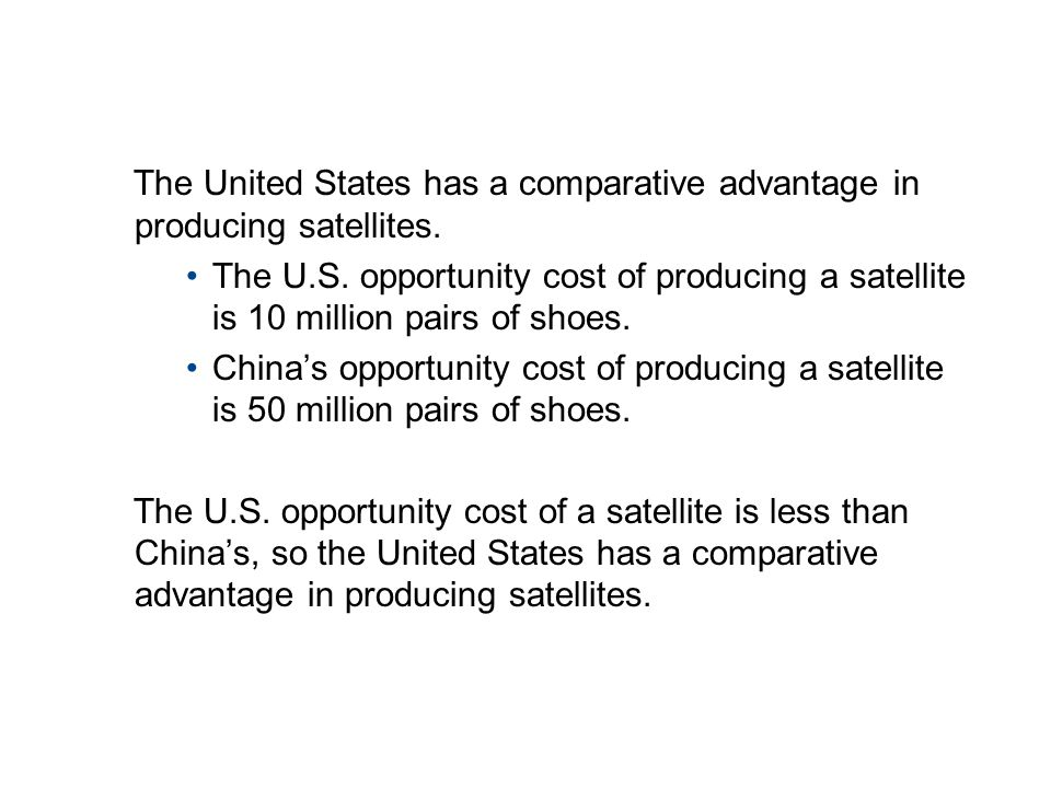 19.2 THE GAINS FROM TRADE The United States has a comparative advantage in producing satellites.