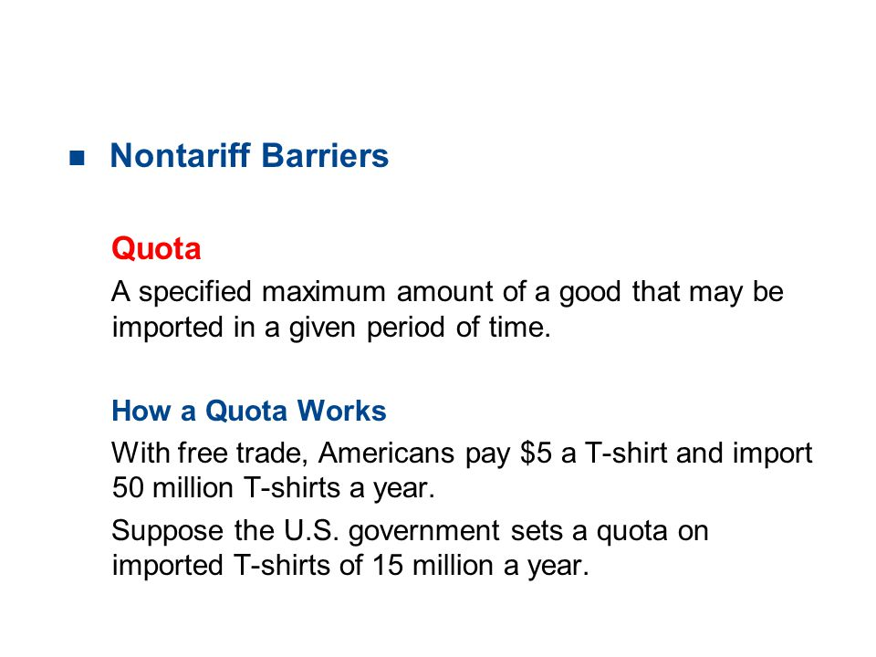 Nontariff Barriers 19.3 TRADE RESTRICTIONS Quota