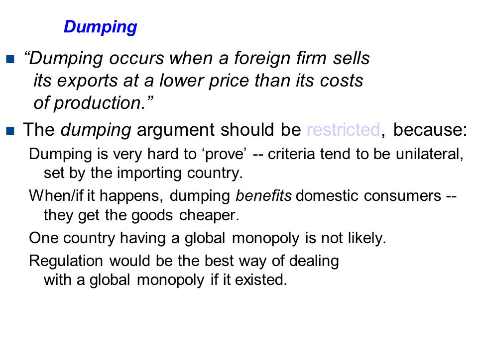 The dumping argument should be restricted, because: