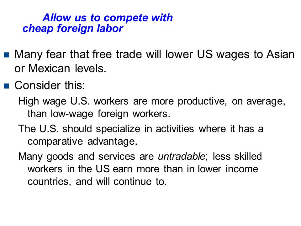 The Allow us to compete with cheap foreign labor argument