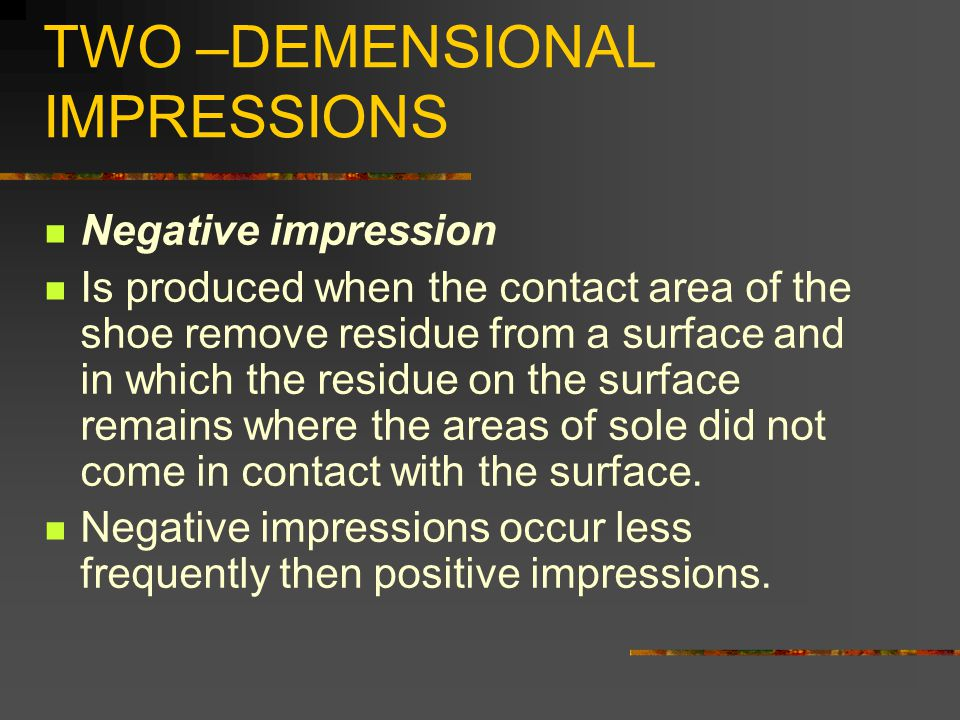 TWO –DEMENSIONAL IMPRESSIONS
