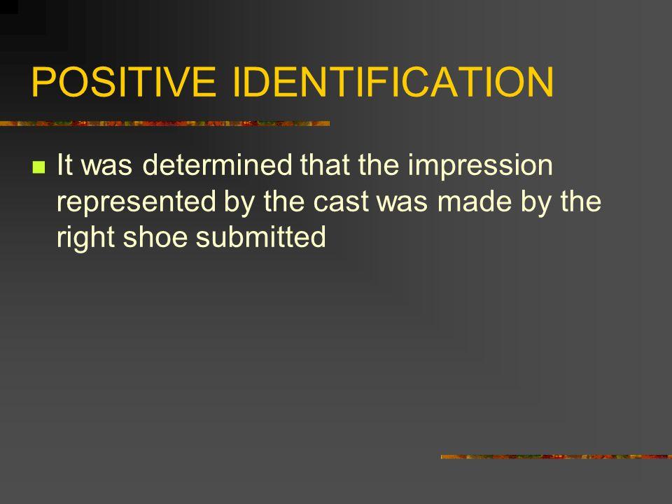 POSITIVE IDENTIFICATION