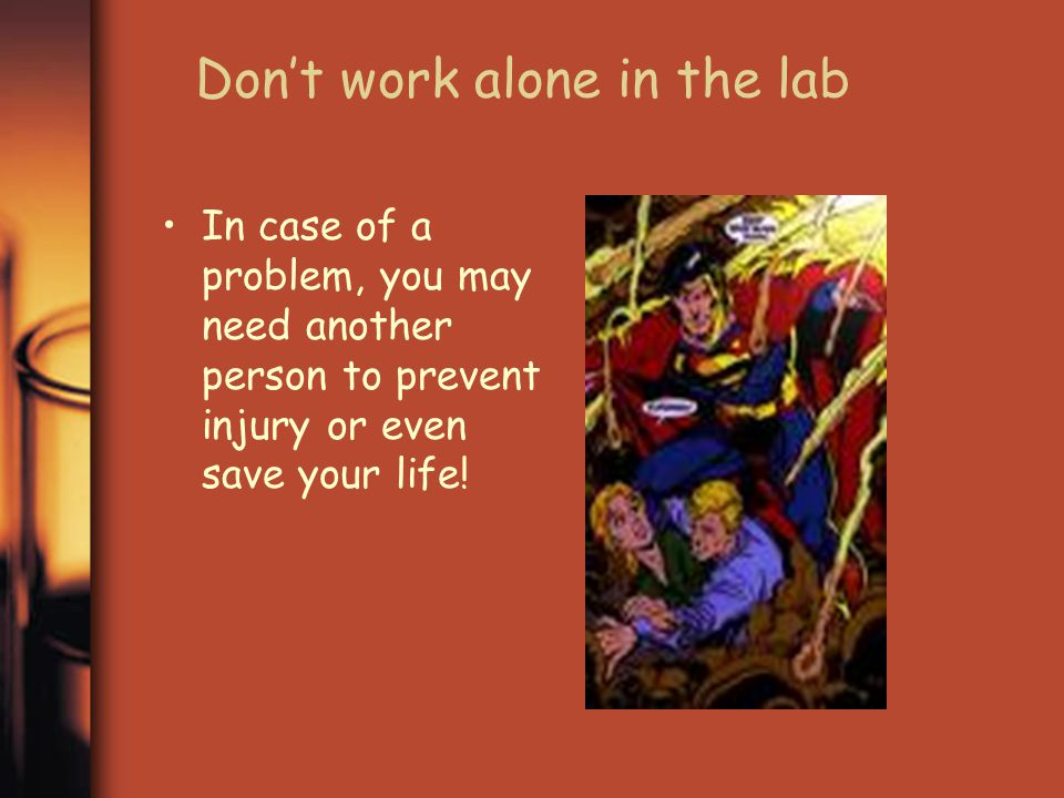 Don't work alone in the lab