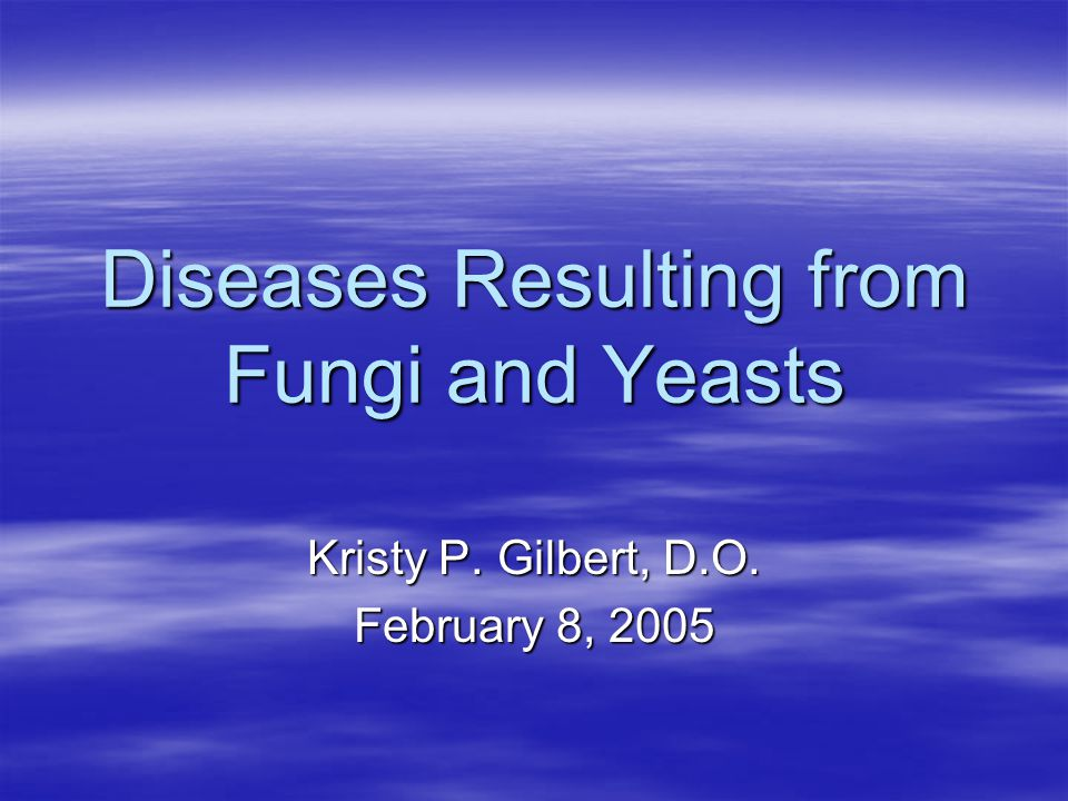 Diseases Resulting from Fungi and Yeasts