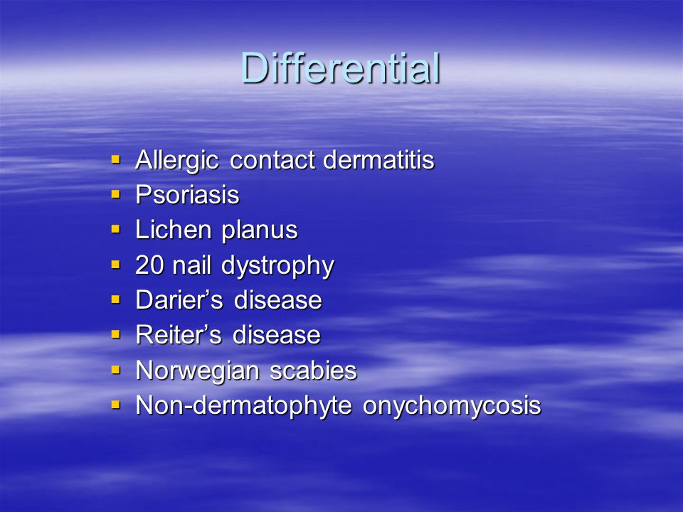 Differential Allergic contact dermatitis Psoriasis Lichen planus