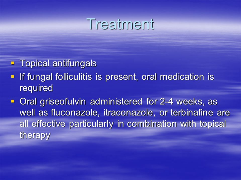 Treatment Topical antifungals