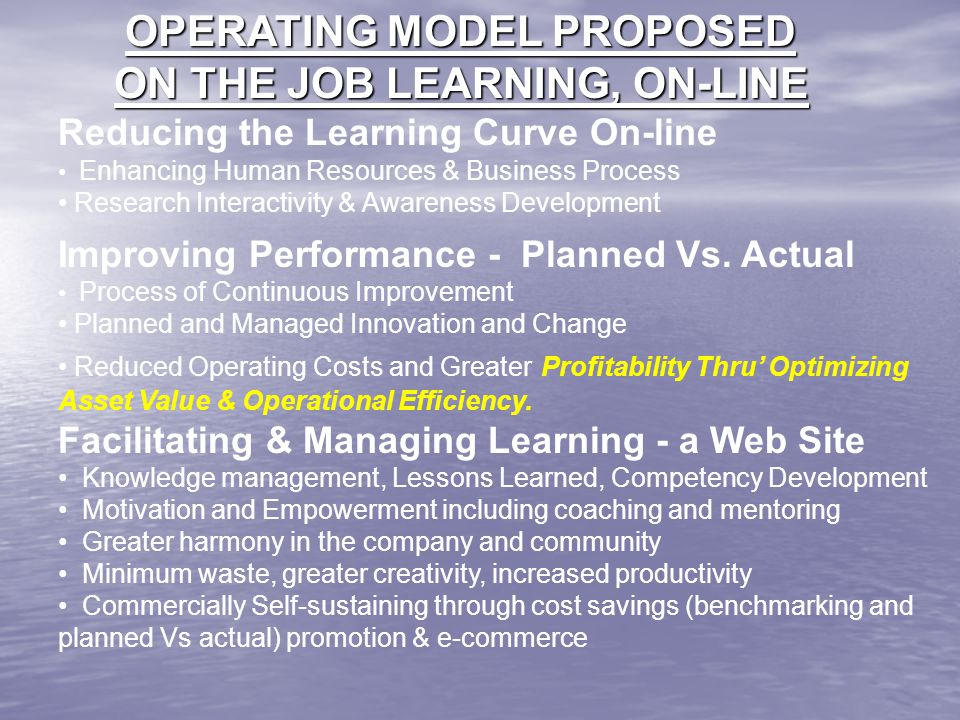 OPERATING MODEL PROPOSED ON THE JOB LEARNING, ON-LINE