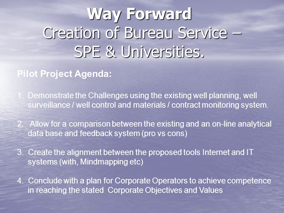 Way Forward Creation of Bureau Service – SPE & Universities.