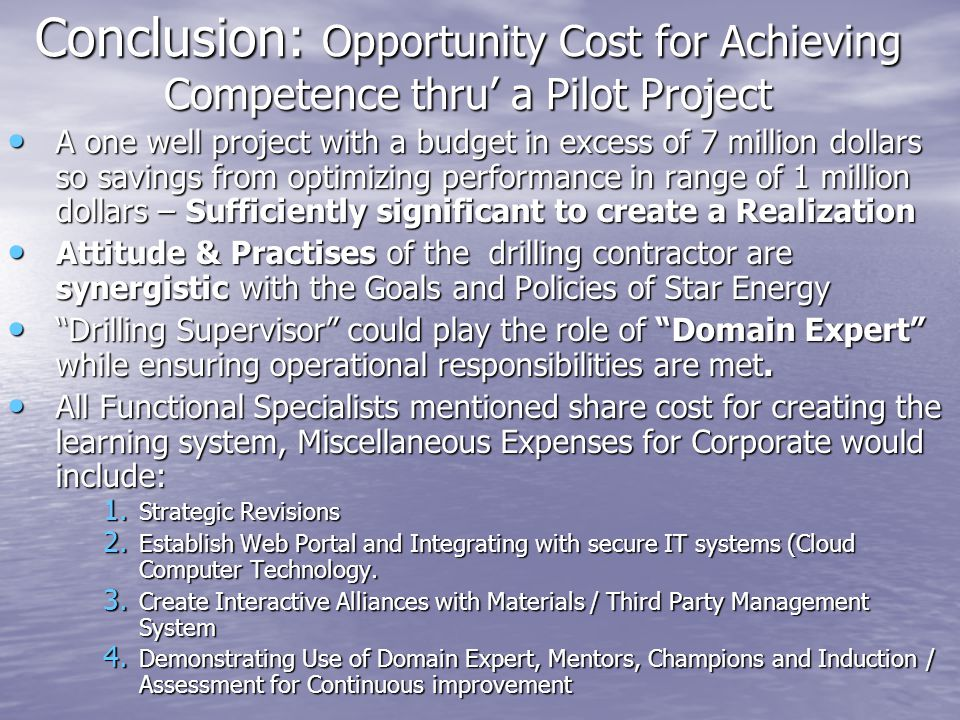 Conclusion: Opportunity Cost for Achieving Competence thru' a Pilot Project