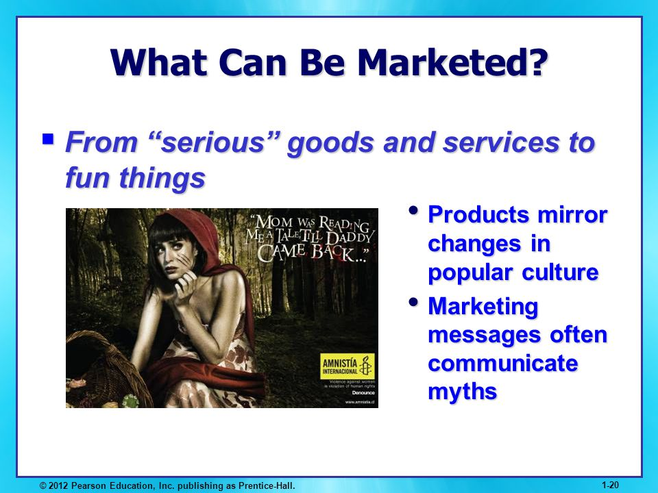 What Can Be Marketed From serious goods and services to fun things