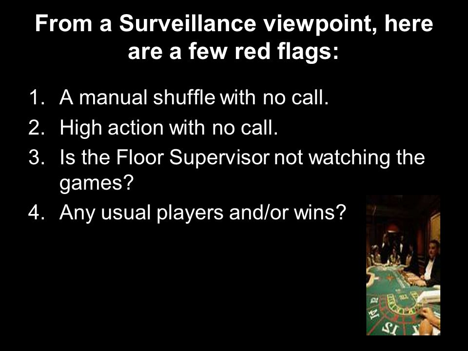 From a Surveillance viewpoint, here are a few red flags: