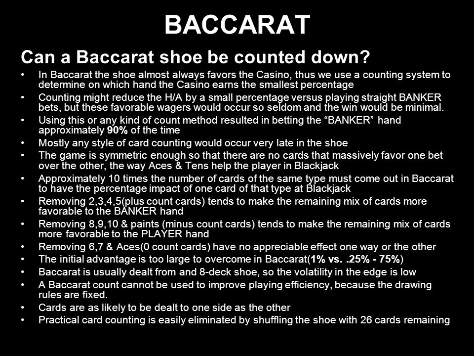 BACCARAT Can a Baccarat shoe be counted down