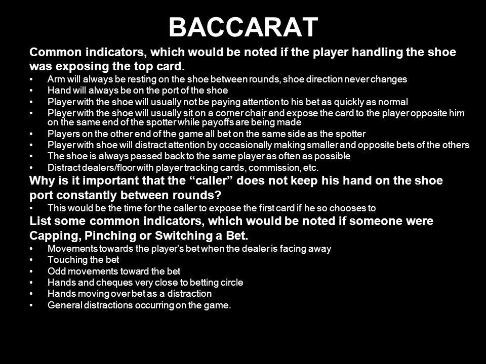 BACCARAT Common indicators, which would be noted if the player handling the shoe. was exposing the top card.