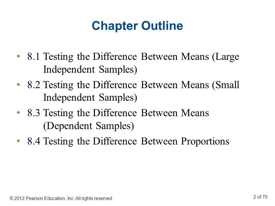 Chapter Outline 8.1 Testing the Difference Between Means (Large Independent Samples)