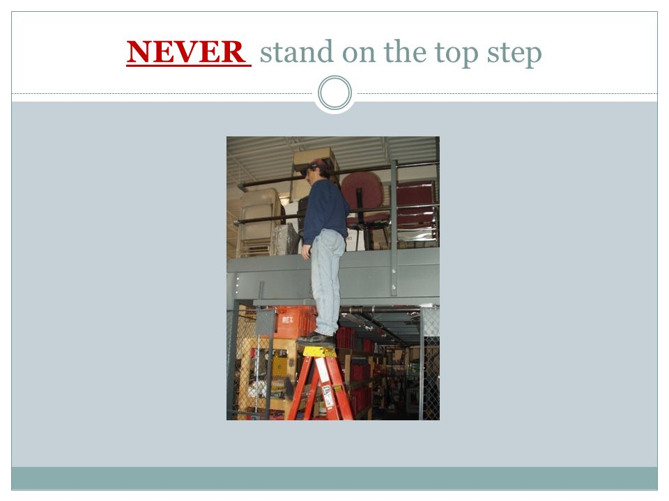 NEVER stand on the top step