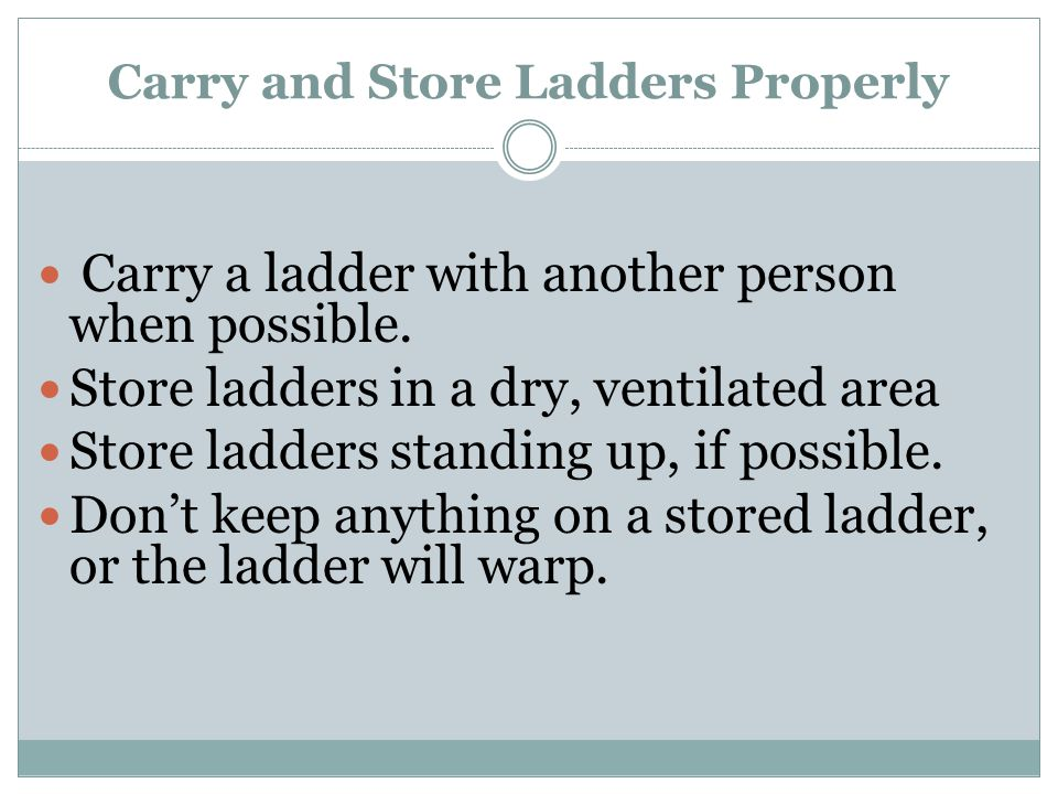 Carry and Store Ladders Properly