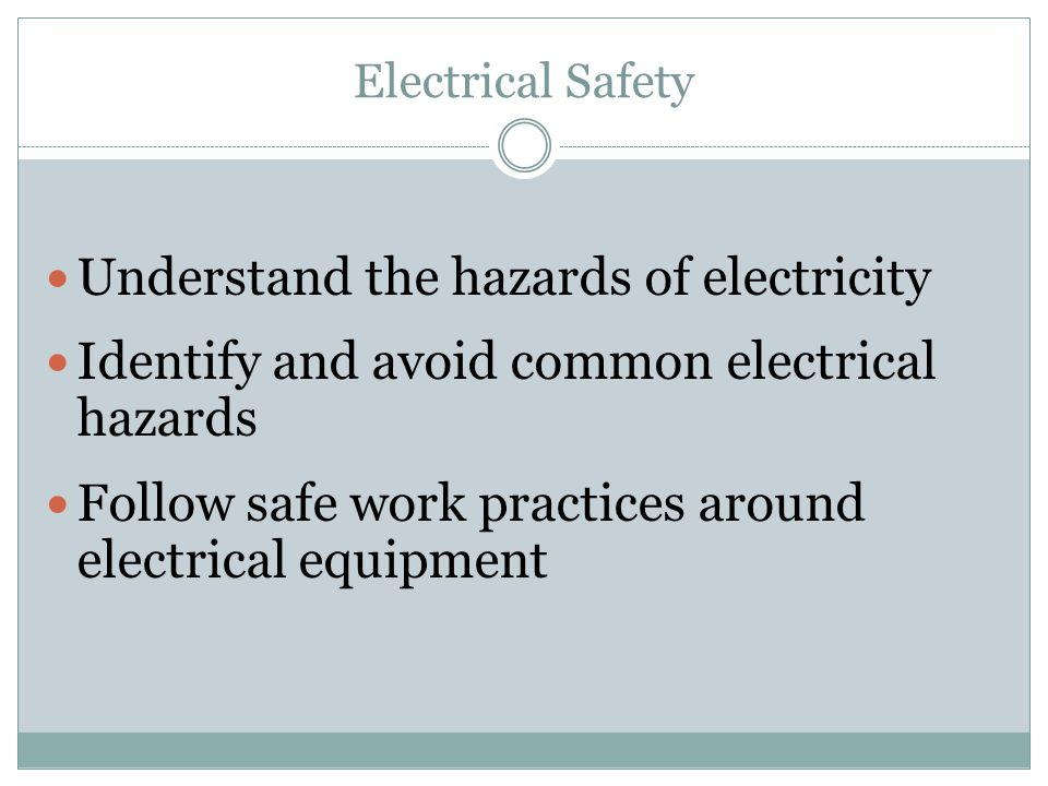 Understand the hazards of electricity