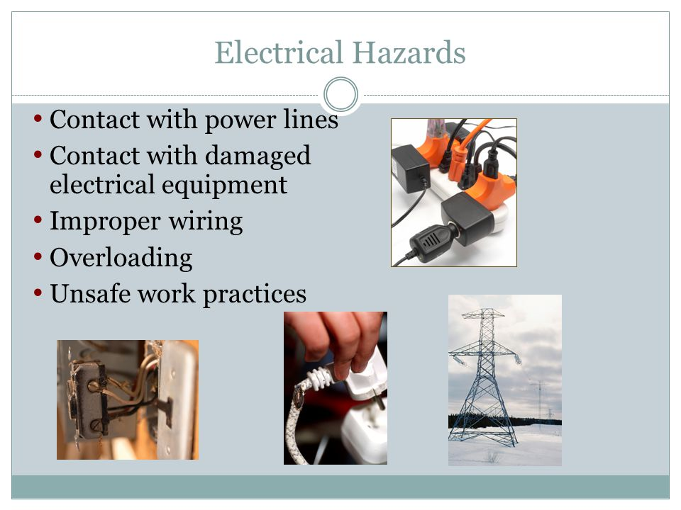 Electrical Hazards Contact with power lines