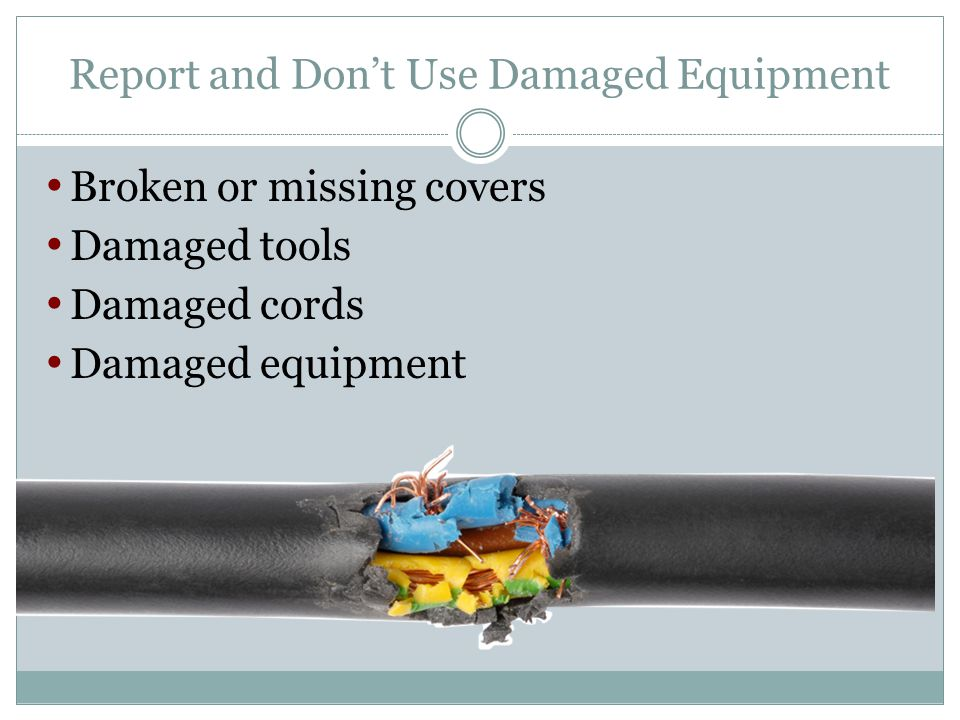 Report and Don't Use Damaged Equipment