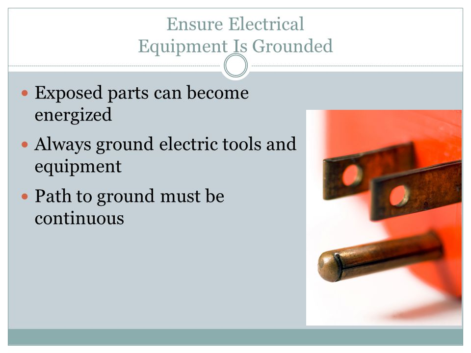 Ensure Electrical Equipment Is Grounded