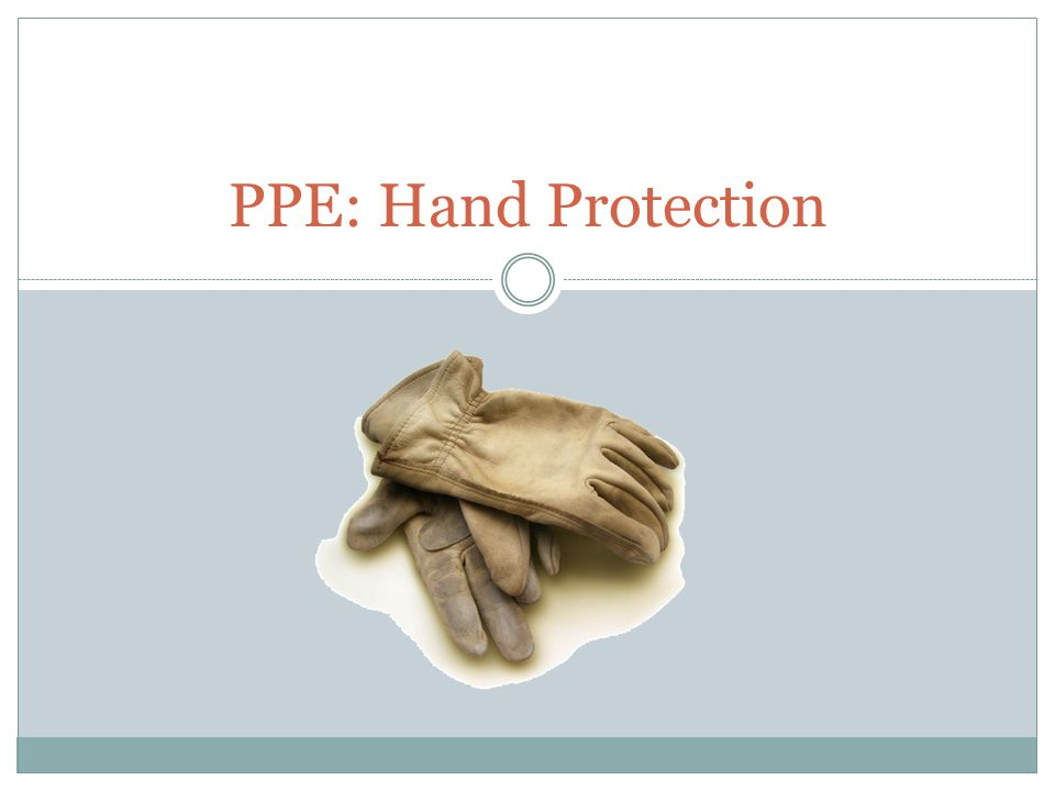 PPE: Hand Protection
