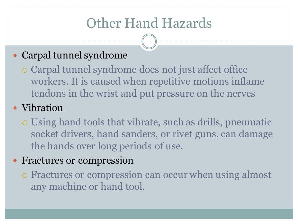 Other Hand Hazards Carpal tunnel syndrome