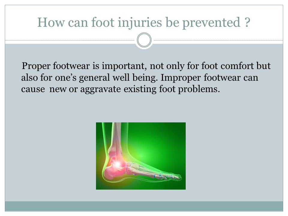 How can foot injuries be prevented