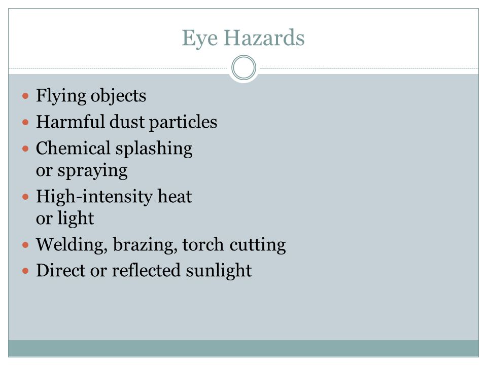 Eye Hazards Flying objects Harmful dust particles