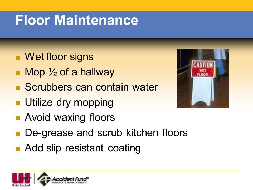 Floor Maintenance Wet floor signs Mop ½ of a hallway